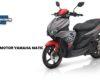 Daftar Harga Motor Yamaha Matic Terkini Saat Ini